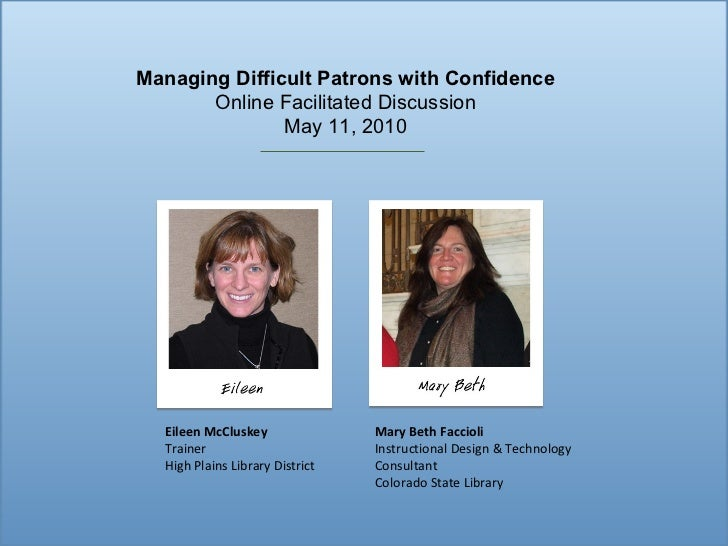 Facilitators - Intro Eileen McCluskey Trainer High Plains Library District Mary Beth Faccioli Instructional Design & Techn...