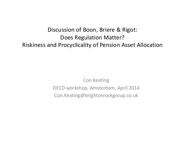 Discussion of Boon, Briere & Rigot: Does Regulation Matter? Riskiness and Procyclicality of Pension Asset Allocation Con K...