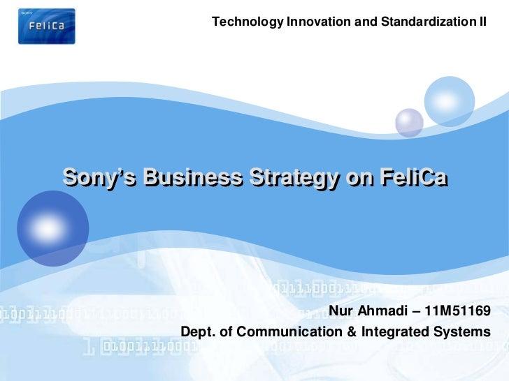 Technology Innovation and Standardization IILOGO   Sony's Business Strategy on FeliCa                                   Nu...