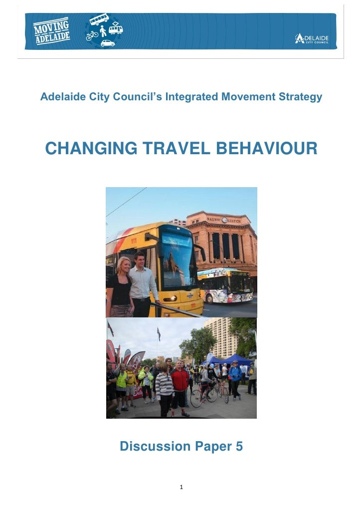 Adelaide City Council's Integrated Movement StrategyCHANGING TRAVEL BEHAVIOUR              Discussion Paper 5             ...