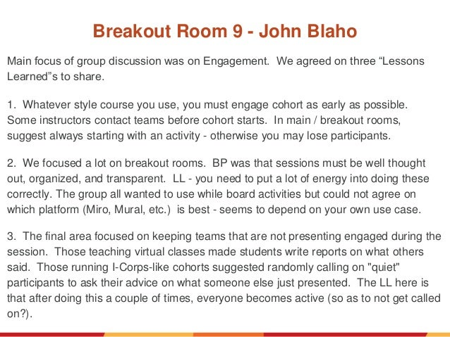 """Breakout Room 9 - John Blaho Main focus of group discussion was on Engagement. We agreed on three """"Lessons Learned""""s to sh..."""