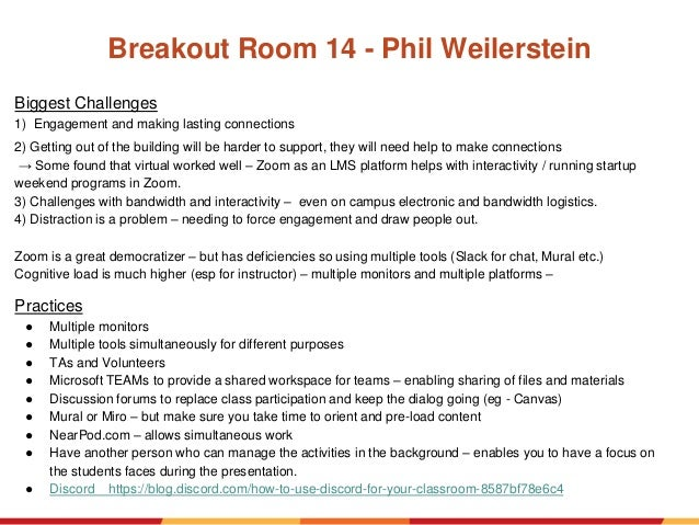Breakout Room 14 - Phil Weilerstein Biggest Challenges 1) Engagement and making lasting connections 2) Getting out of the ...