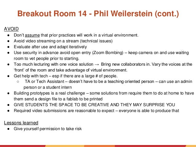 Breakout Room 14 - Phil Weilerstein (cont.) AVOID ● Don't assume that prior practices will work in a virtual environment. ...