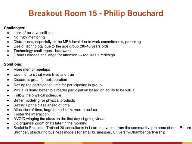 Breakout Room 15 - Philip Bouchard Challenges: ● Lack of positive collisions ● No flyby mentoring ● Distractions, especial...