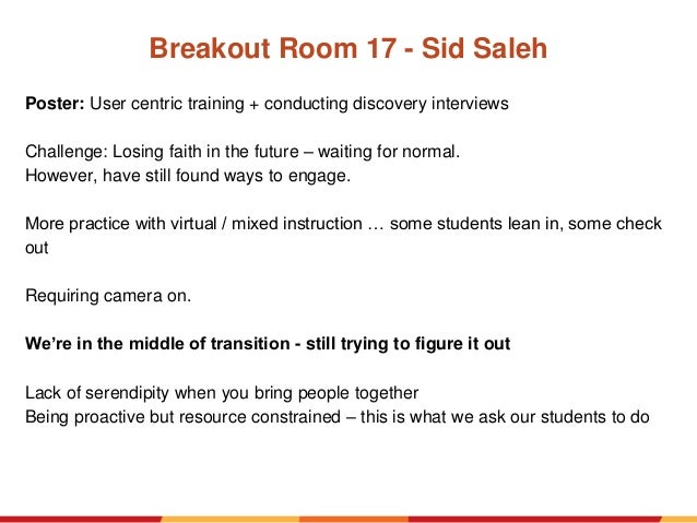 Breakout Room 17 - Sid Saleh Poster: User centric training + conducting discovery interviews Challenge: Losing faith in th...