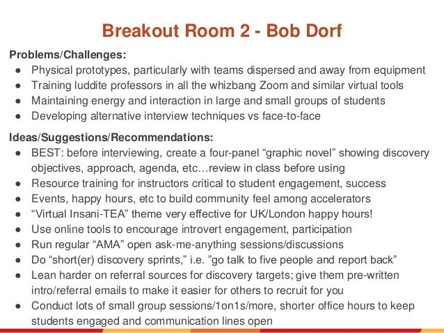 Breakout Room 2 - Bob Dorf Problems/Challenges: ● Physical prototypes, particularly with teams dispersed and away from equ...