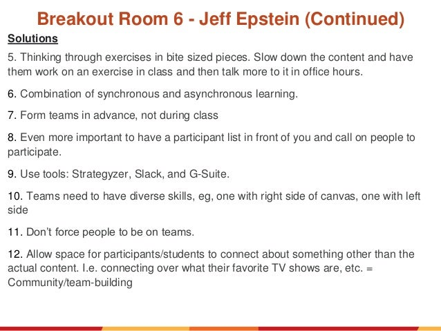 Breakout Room 6 - Jeff Epstein (Continued) Solutions 5. Thinking through exercises in bite sized pieces. Slow down the con...
