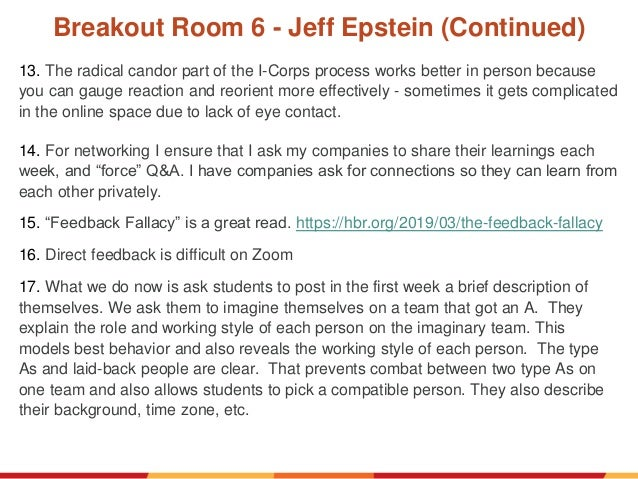 Breakout Room 6 - Jeff Epstein (Continued) 13. The radical candor part of the I-Corps process works better in person becau...