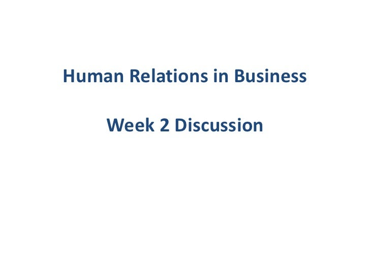 Human Relations in Business    Week 2 Discussion