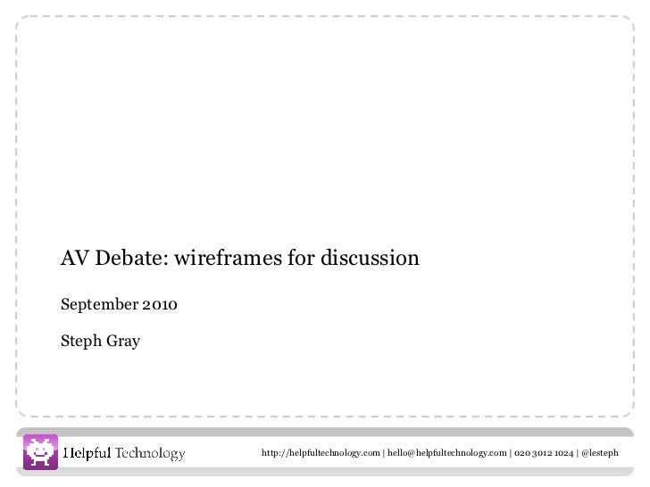 AV Debate: wireframes for discussion September 2010 Steph Gray