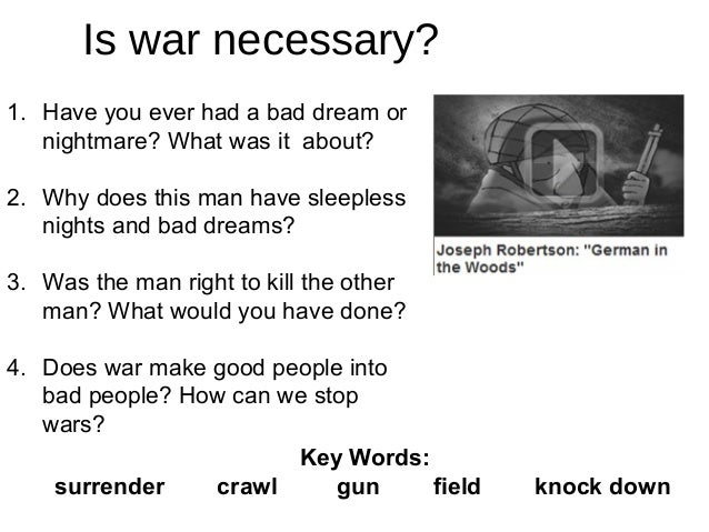 Is war necessary? 1. Have you ever had a bad dream or nightmare? What was it about? 2. Why does this man have sleepless ni...
