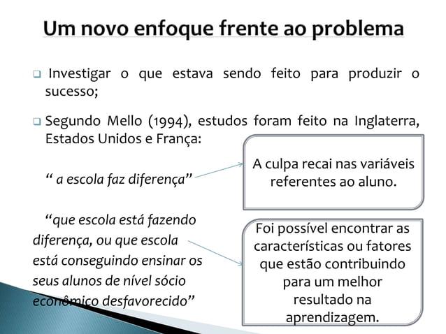  Investigar o que estava sendo feito para produzir o sucesso;  Segundo Mello (1994), estudos foram feito na Inglaterra, ...