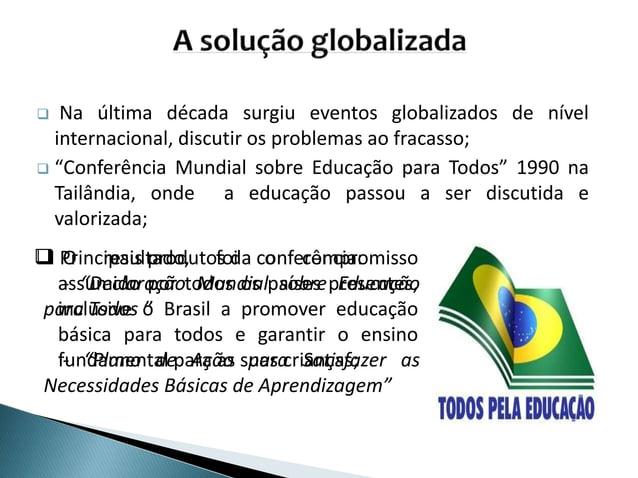 """ Na última década surgiu eventos globalizados de nível internacional, discutir os problemas ao fracasso;  """"Conferência M..."""