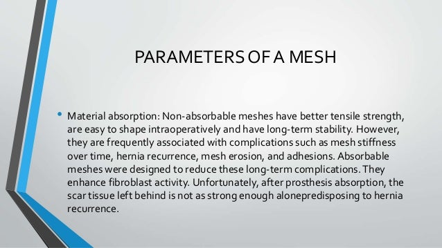 Discuss use of mesh in surgery