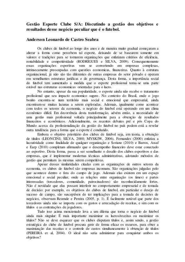 Gestão Esporte Clube S/A: Discutindo a gestão dos objetivos e resultados desse negócio peculiar que é o futebol. Anderson ...