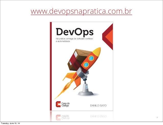 Discutindo DevOps na pratica, por Danilo Sato Slide 3