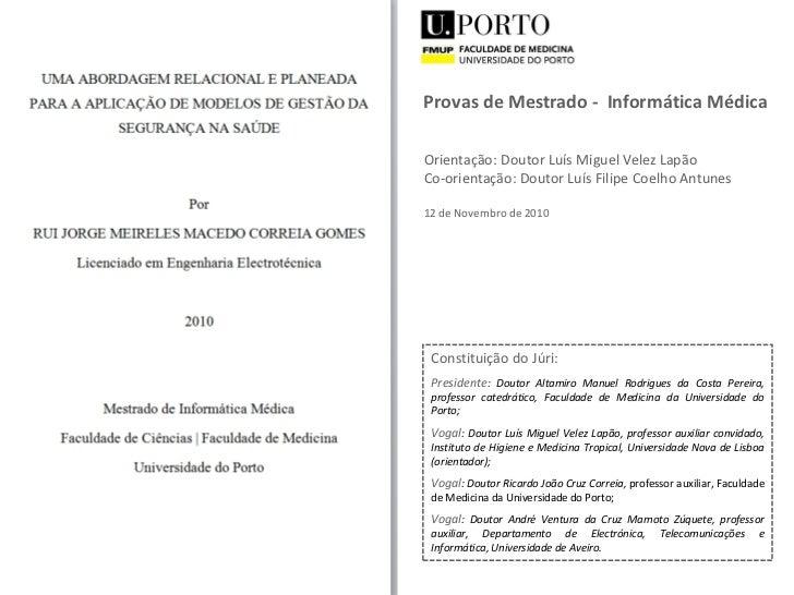Provas de Mestrado - Informática MédicaOrientação: Doutor Luís Miguel Velez LapãoCo-orientação: Doutor Luís Filipe Coelho ...