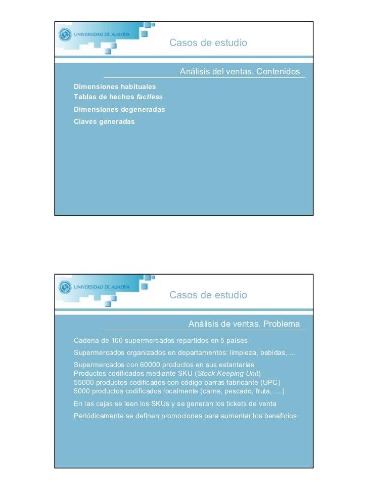 Casos de estudio                                   Análisis del ventas. Contenidos Dimensiones habituales Tablas de hechos...