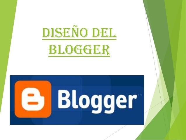Diseño del Blogger