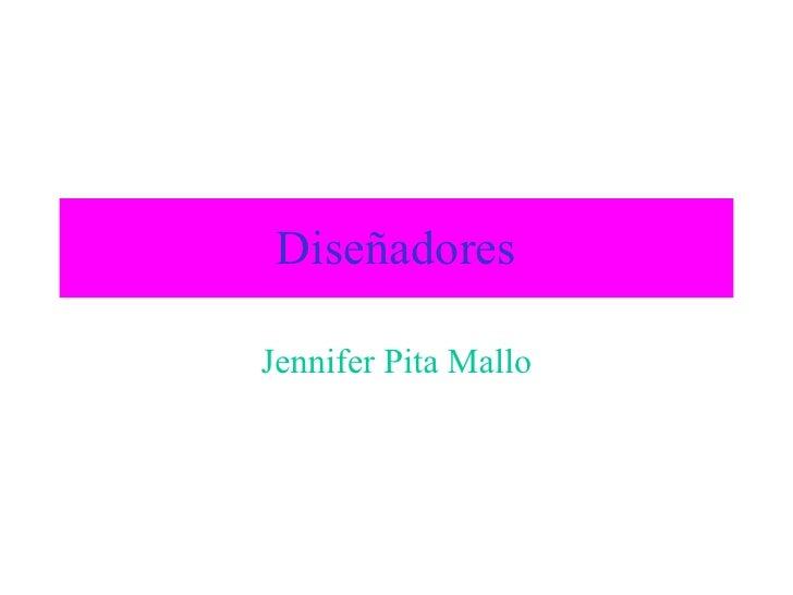 Diseñadores Jennifer Pita Mallo