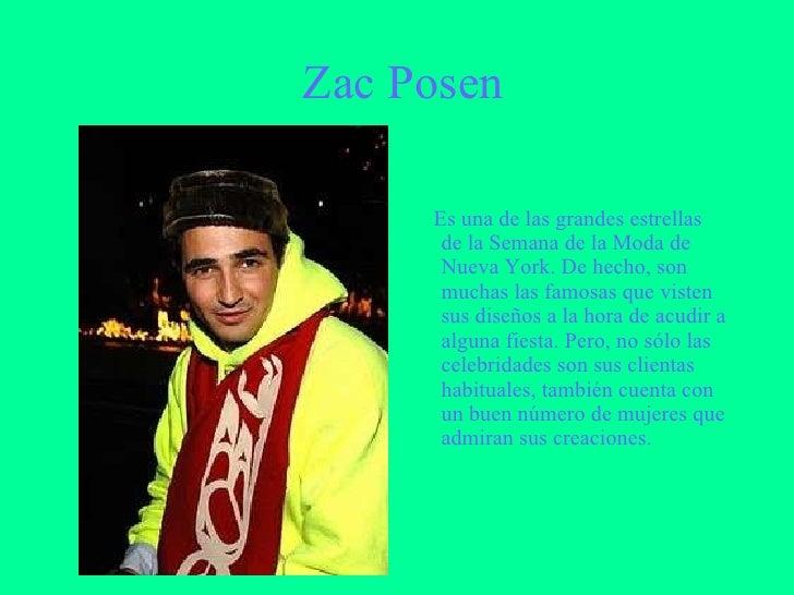 Zac Posen <ul><li>Es una de las grandes estrellas de la Semana de la Moda de Nueva York. De hecho, son muchas las famosas ...