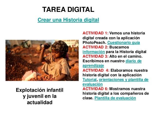 TAREA DIGITAL Crear una Historia digital  Explotación infantil y juvenil en la actualidad  ACTIVIDAD 1: Vemos una historia...