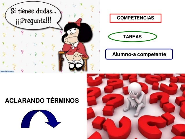 COMPETENCIAS  TAREAS  Alumno-a competente  ACLARANDO TÉRMINOS