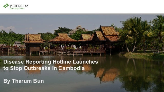 Disease Reporting Hotline Launches to Stop Outbreaks in Cambodia By Tharum Bun