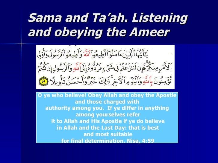 Sama and Ta'ah. ListeningSama and Ta'ah. Listening and obeying the Ameerand obeying the Ameer O ye who believe! Obey Allah...