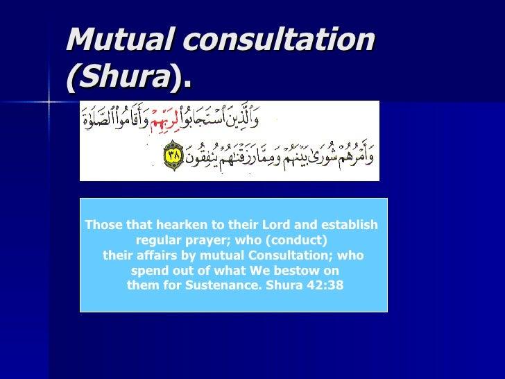 Mutual consultationMutual consultation (Shura(Shura).). Those that hearken to their Lord and establish regular prayer; who...
