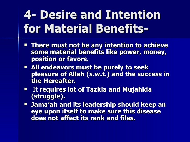 4- Desire and Intention4- Desire and Intention for Material Benefits-for Material Benefits-  There must not be any intent...