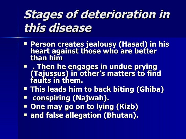 Stages of deterioration inStages of deterioration in this diseasethis disease  Person creates jealousy (Hasad) in hisPers...