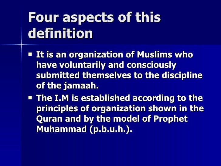 Four aspects of thisFour aspects of this definitiondefinition  It is an organization of Muslims whoIt is an organization ...