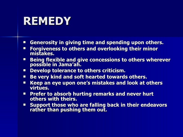 REMEDYREMEDY  Generosity in giving time and spending upon others.Generosity in giving time and spending upon others.  Fo...