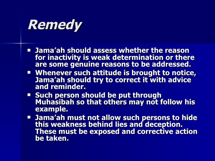 RemedyRemedy  Jama'ah should assess whether the reasonJama'ah should assess whether the reason for inactivity is weak det...