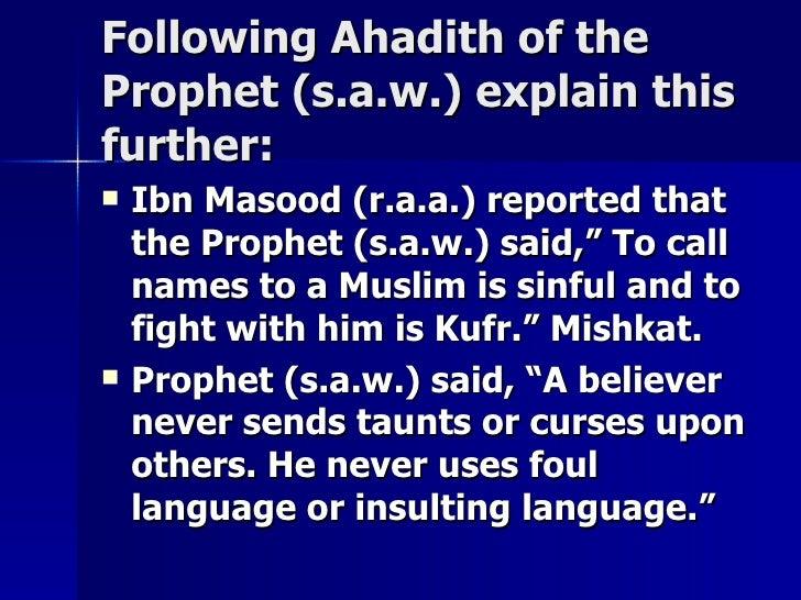 Following Ahadith of theFollowing Ahadith of the Prophet (s.a.w.) explain thisProphet (s.a.w.) explain this further:furthe...