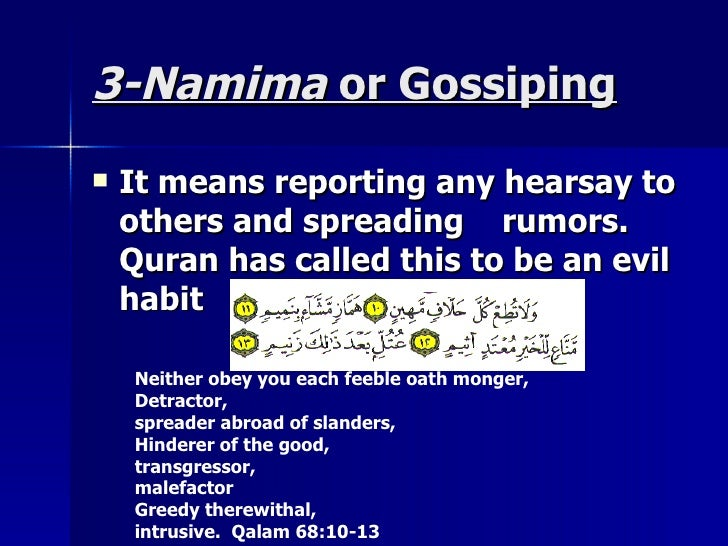 3-Namima3-Namima or Gossipingor Gossiping  It means reporting any hearsay toIt means reporting any hearsay to others and ...