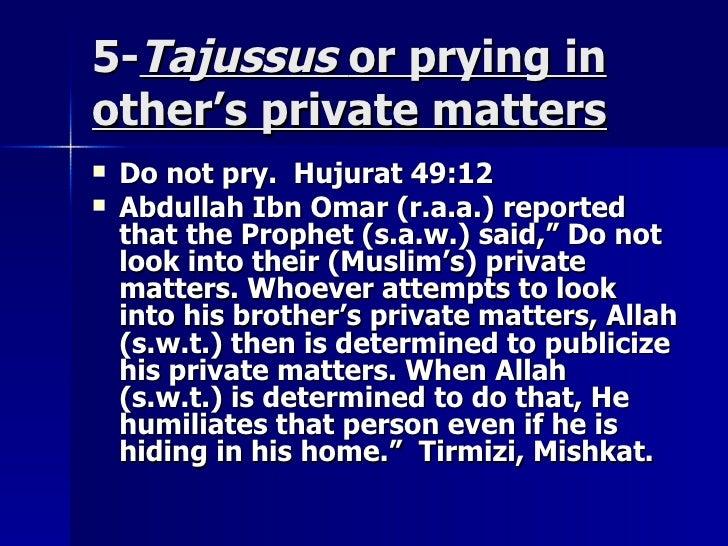 5-5-TajussusTajussus or prying inor prying in other's private mattersother's private matters  Do not pry. Hujurat 49:12Do...