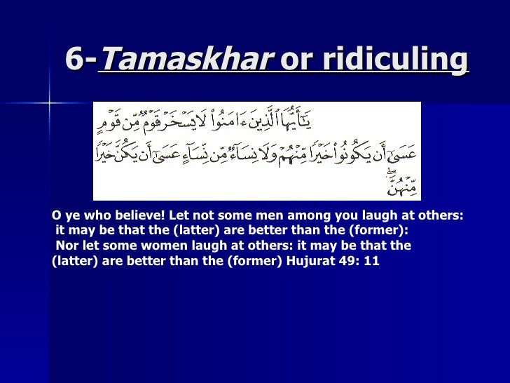 6-6-TamaskharTamaskhar or ridiculingor ridiculing O ye who believe! Let not some men among you laugh at others: it may be ...