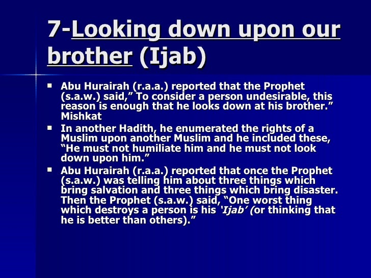 7-7-Looking down upon ourLooking down upon our brotherbrother (Ijab)(Ijab)  Abu Hurairah (r.a.a.) reported that the Proph...