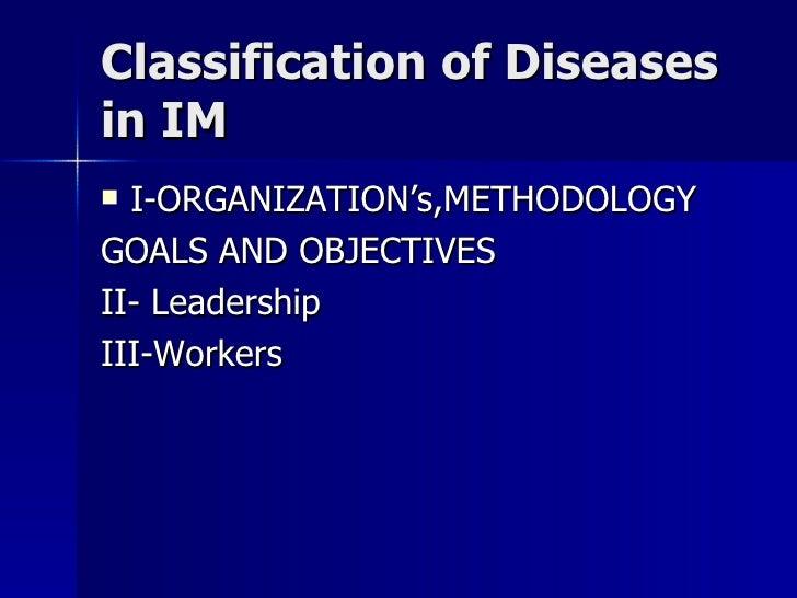 Classification of DiseasesClassification of Diseases in IMin IM  I-ORGANIZATION's,METHODOLOGYI-ORGANIZATION's,METHODOLOGY...