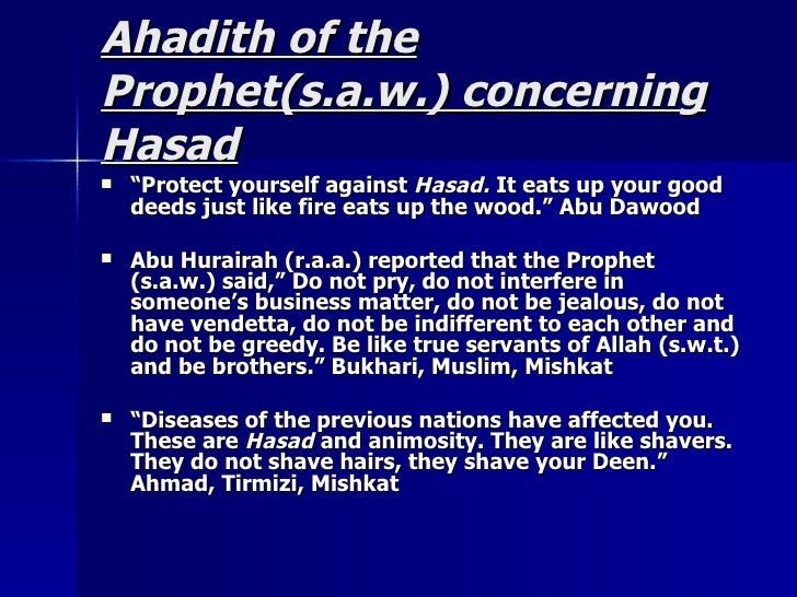 """Ahadith of theAhadith of the Prophet(s.a.w.) concerningProphet(s.a.w.) concerning HasadHasad  """"""""Protect yourself againstP..."""