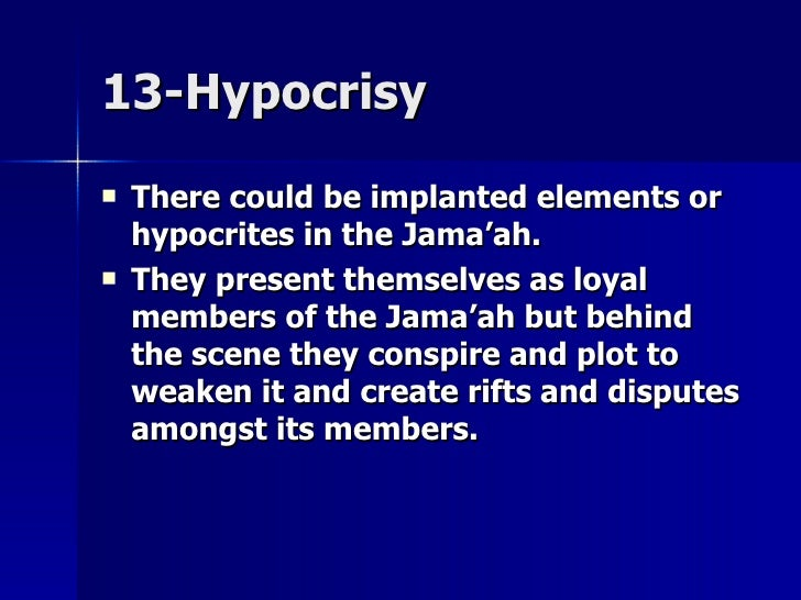 13-Hypocrisy13-Hypocrisy  There could be implanted elements orThere could be implanted elements or hypocrites in the Jama...