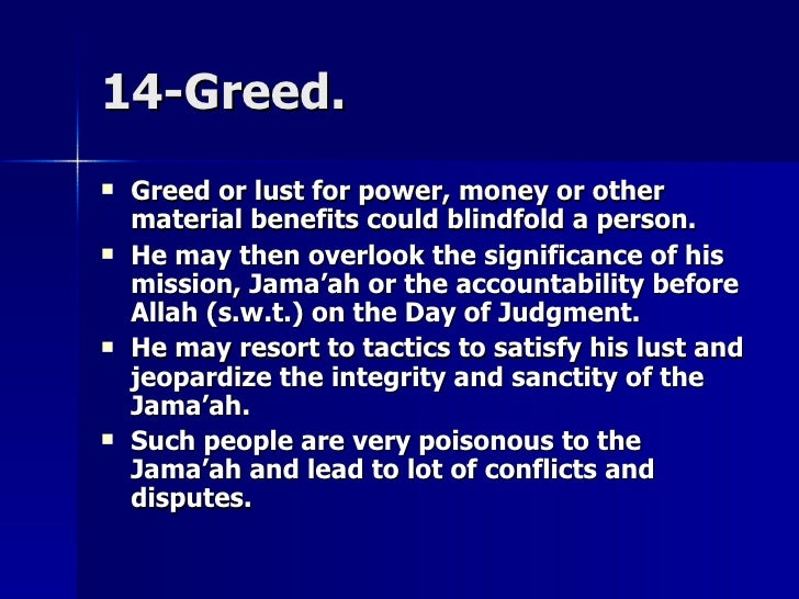 14-Greed.14-Greed.  Greed or lust for power, money or otherGreed or lust for power, money or other material benefits coul...