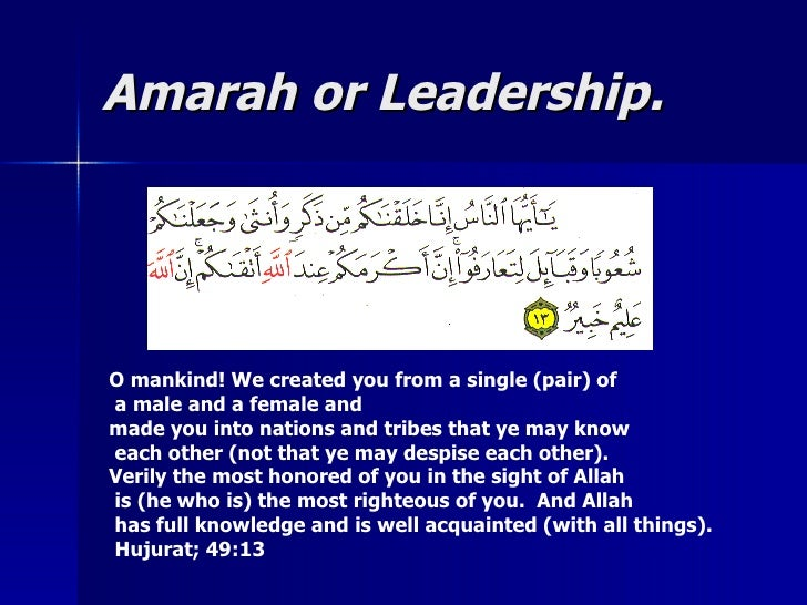 Amarah or Leadership.Amarah or Leadership. O mankind! We created you from a single (pair) of a male and a female and made ...
