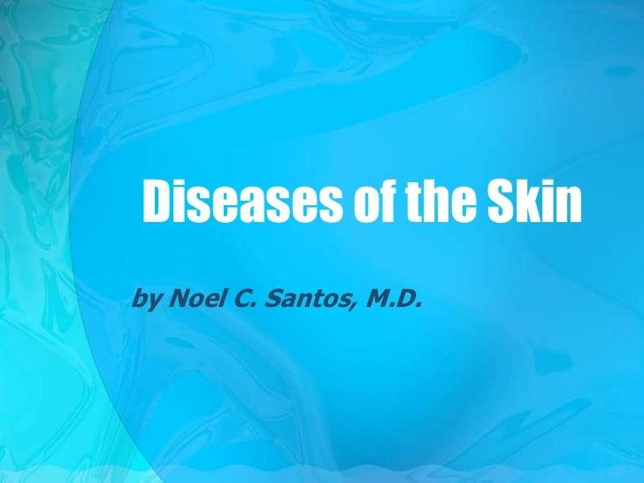 Diseases of the Skinby Noel C. Santos, M.D.