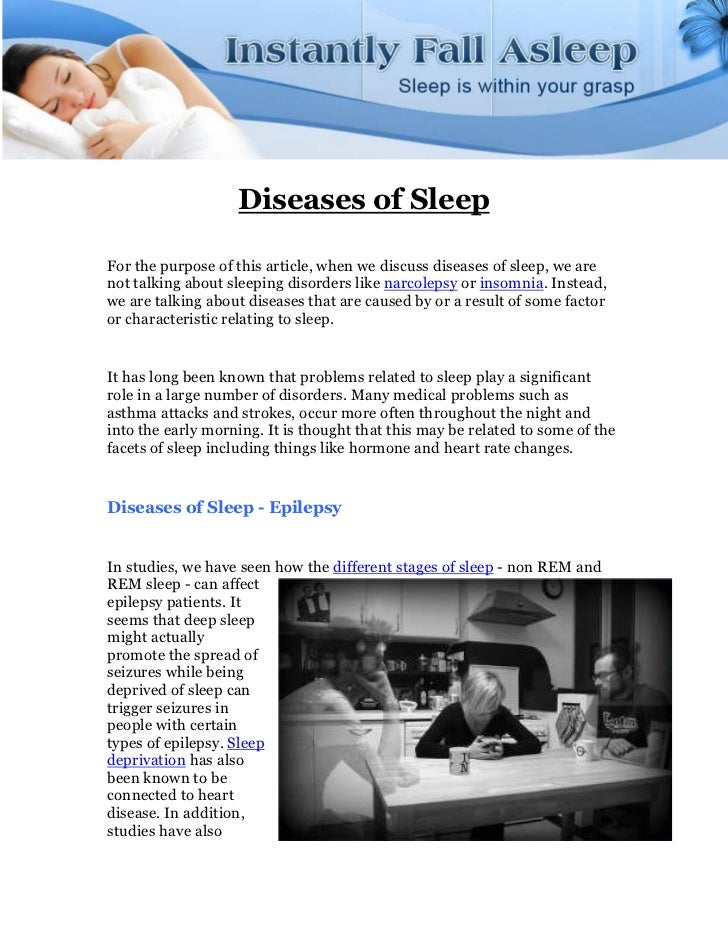 Diseases of SleepFor the purpose of this article, when we discuss diseases of sleep, we arenot talking about sleeping diso...