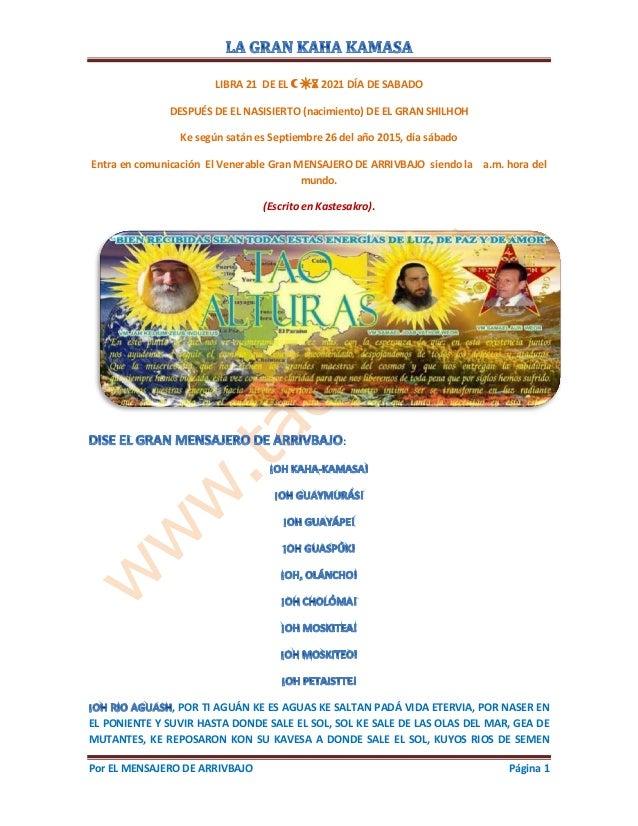 Por EL MENSAJERO DE ARRIVBAJO Página 1 LIBRA 21 DE EL☾☀⌛ 2021 DÍA DE SABADO DESPUÉS DE EL NASISIERTO (nacimiento) DE EL GR...