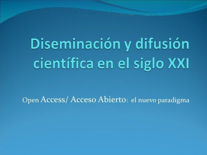 Open Access/ Acceso Abierto: el nuevo paradigma