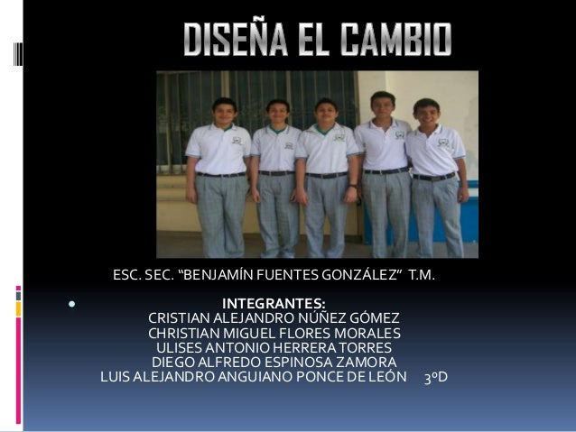 ". ESC. SEC. ""BENJAMÍN FUENTES GONZÁLEZ"" T.M. INTEGRANTES: CRISTIAN ALEJANDRO NÚÑEZ GÓMEZ CHRISTIAN MIGUEL FLORES MORALES U..."